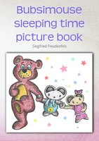 Bubsimouse Sleeping Time Picture Book - Siegfried Freudenfels