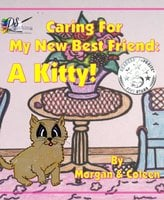Caring For My New Best Friend: - Morgan Smith, Coleen Liebsch