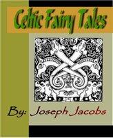 Celtic Fairy Tales - Joseph Jacobs