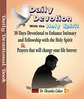 Daily Devotion with the Holy Spirit: 30 Days Devotional - Dr. Olusola Coker