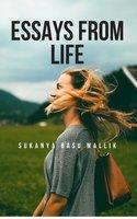 Essays From Life - Sukanya Basu Mallik