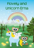 Flovely and Unicorn Erna - Siegfried Freudenfels