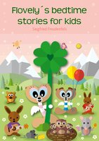 Flovely's Bedtime Stories for Kids - Siegfried Freudenfels
