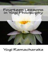 Fourteen Lessons in Yogi Philosophy and Oriental Occultism - Yogi Ramacharaka