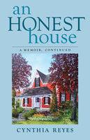 An Honest House - Cynthia Reyes