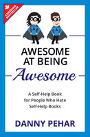 Awesome at Being Awesome - Danny Pehar
