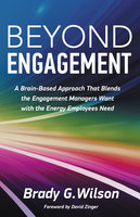 Beyond Engagement - Brady G. Wilson