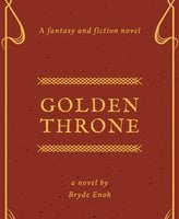 Golden Throne - Bryde Enoh