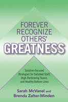 Forever Recognize Others' Greatness - Sarah McVanel, Brenda Zalter-Minden