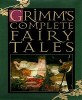 Grimm's Complete Fairy Tales - The Brothers Grimm