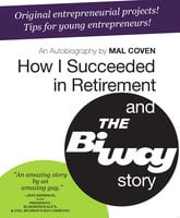 How I Succeeded in Retirement and the Biway Story - Mal Coven