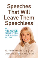 Speeches That Will Leave Them Speechless - Kathryn MacKenzie