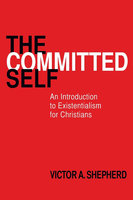 The Committed Self - Victor A. Shepherd