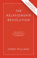 The Relationship Revolution - Owen Williams