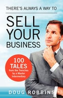 There's Always a Way to Sell Your Business - Doug Robbins