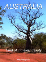 Australia: Land of Timeless Beauty - Mary Mageau