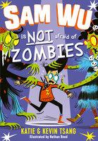 Sam Wu is Not Afraid of Zombies - Kevin Tsang,Katie Tsang