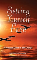 Setting Yourself Free - Diana Hutchison