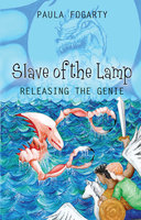 Slave of the Lamp: Releasing the Genie - Paula Fogarty