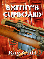 Smithy's Cupboard - Ray Clift