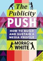 The Publicity Push - Morag White