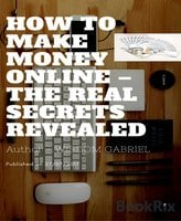How to Make Money Online – The Real Secrets Revealed - Wisdom Gabriel