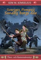 Sveriges Pompeji Sandby borgs öde - Kim M. Kimselius