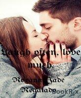 Laugh Often, Love Much - Roxanne Jade Regalado