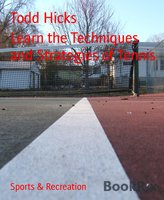 Learn the Techniques and Strategies of Tennis - Todd Hicks