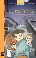 Plan termita - Maria Fernanda Heredia