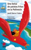 Una bolsa de patatas fritas en la Polinesia - Jordi Sierra i Fabra