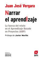 Narrar el aprendizaje - Juan José Vergara Ramírez