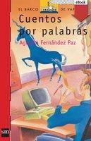 Cuentos por palabras - Agustín Fernández Paz