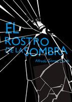 El rostro de la sombra - Alfredo Gómez Cerdá