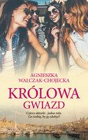 Królowa gwiazd - Agnieszka Walczak - Chojecka