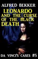 Leonardo and the Curse of the Black Death - Alfred Bekker