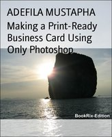 Making a Print-Ready Business Card Using Only Photoshop - ADEFILA MUSTAPHA