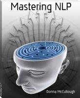 Mastering NLP - Donna McCullough