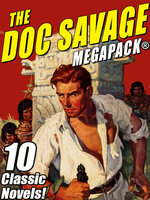 The Doc Savage MEGAPACK® - Lester Dent, Kenneth Robeson