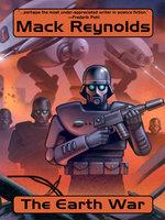 The Earth War - Mack Reynolds