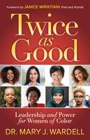 Twice as Good - Mary J. Wardell