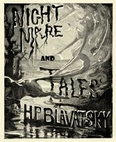 Nightmare and Tales - H. P. Blavatsky