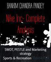 Nike Inc- Complete Analysis - Bankim Chandra Pandey