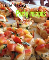 Party Recipes - Luise Hakasi