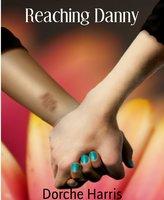 Reaching Danny - Dorche Harris