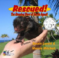 Rescued! The Amazing Story of Gertie Agouti - Marcia Mitchell, Dwain Lovett