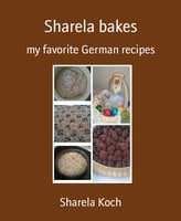 Sharela Bakes - Sharela Koch