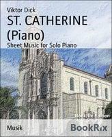 ST. CATHERINE (Piano) - Viktor Dick