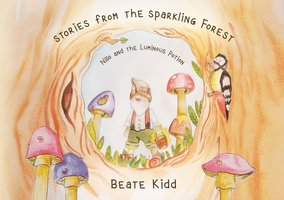 Stories From the Sparkling Forest – Nillo and the Luminous Potion - Beate Kidd, Katharina Anna Haney