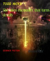 The Alien Encounter That Turns Deadly - Todd Hicks